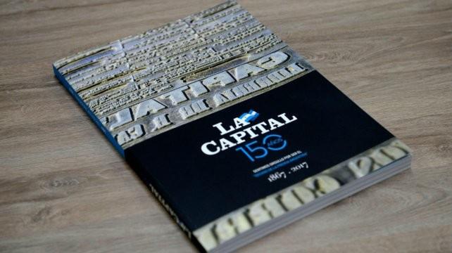 La Capital celebra el miércoles 150 años con un libro histórico
